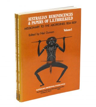 Australian Reminiscences and Papers of L.E. Threlkeld, Missionary to the Aborigines, 1824-1859....