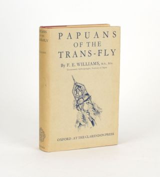 Papuans of the Trans-Fly. Francis Edgar WILLIAMS