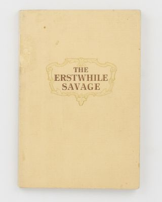 The Erstwhile Savage [cover title]. An Account of the Life of Ligeremaluoga (Osea). An...