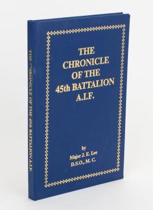 The Chronicle of the 45th Battalion AIF. 45th Battalion, Major Joseph Edward LEE