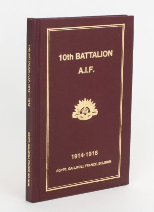 History of the 10th Battalion AIF [1914-1918. Egypt, Gallipoli, France, Belgium (cover...
