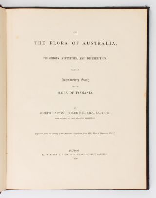 On the Flora of Australia, its Origin, Affinities, and Distribution; being an Introductory Essay...