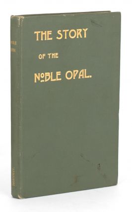 The Story of the Noble Opal. Sydney Barber Josiah SKERTCHLY