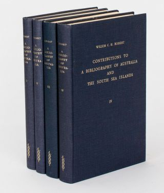 Contributions to a Bibliography of Australia and the South Sea Islands .. [in four volumes]....