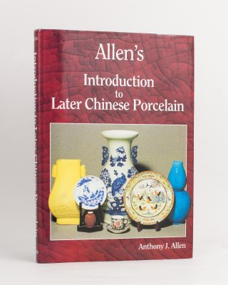 Allen's Introduction to Later Chinese Porcelain. Anthony J. ALLEN
