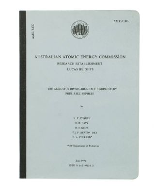 Australian Atomic Energy Commission Research Establishment Lucas Heights. The Alligator Rivers Area Fact Finding Study. Four AAEC Reports. N. F. CONWAY, Study Leader.