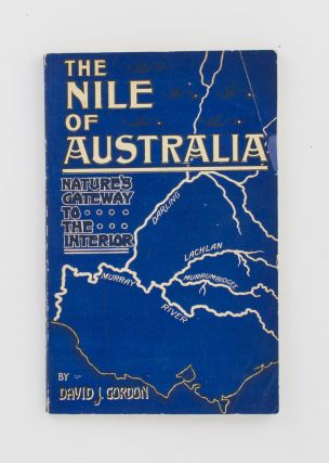 The 'Nile' of Australia. Nature's Gateway to the Interior. A Plea for the Greater Utilization of...