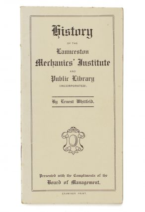 History of the Launceston Mechanics' Institute and Public Library (Incorporated). Ernest WHITFELD
