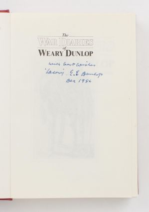 The War Diaries of Weary Dunlop. Java and the Burma-Thailand Railway, 1942-1945