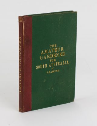 The Amateur Gardener. Second Edition (greatly enlarged) of the Fruit, Flower, and Vegetable...