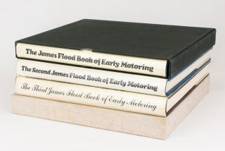 The James Flood Book of Early Motoring. [Together with] The Second James Flood Book ..; The Third...