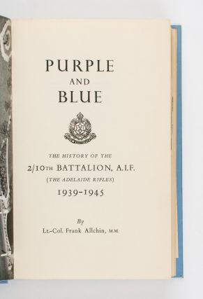 Purple and Blue. The History of the 2/10th Battalion AIF (the Adelaide Rifles), 1939-1945