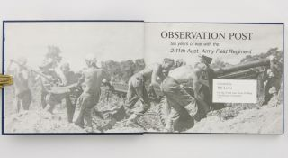 Observation Post. Six Years of War with the 2/11th Australian Army Field Regiment