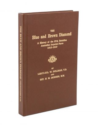 The Blue and Brown Diamond. A History of the 27th Battalion Australian Imperial Force, 1915-1919. 27th Battalion, Lieutenant-Colonel Walter DOLLMAN, Sergeant Henry Matthew SKINNER.
