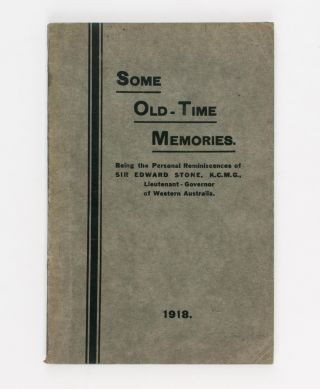 Some Old-Time Memories. Being the Personal Reminiscences of Sir Edward Stone, K.C.M.G.,...