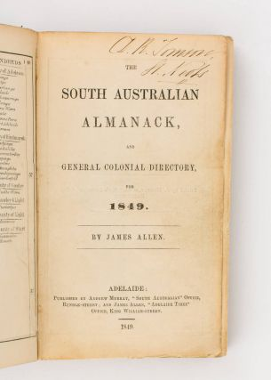 The South Australian Almanack, and General Colonial Directory for 1849. James ALLEN