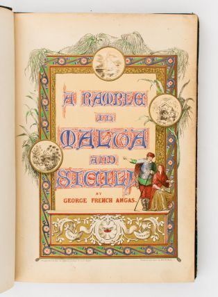 A Ramble in Malta and Sicily, in the Autumn of 1841 .. Illustrated with Sketches taken on the Spot, and drawn on Stone by the Author. George French ANGAS.