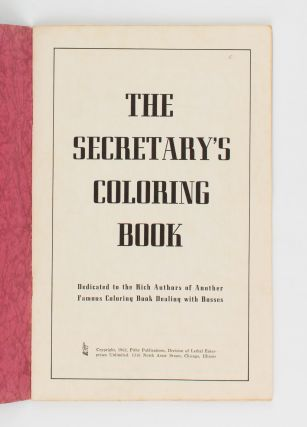 The Secretary's Coloring Book. Dedicated to the Rich Authors of Another Famous Coloring Book...