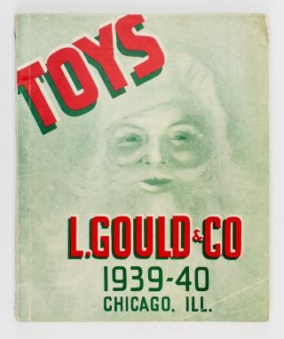 Toys. L. Gould and Co. 1939-40 .. [cover title, with 'No. 176' at the foot of the spine]. Trade...