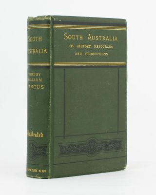 South Australia. Its History, Resources, and Productions. William HARCUS