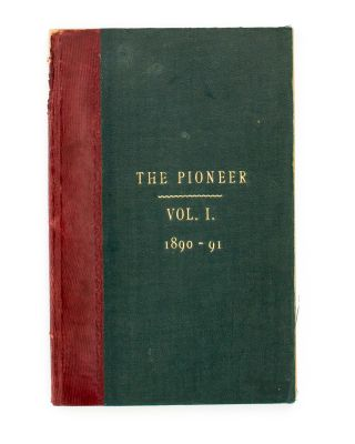 'The Pioneer'. Land and Labor Library of Australasia. Volume 1, Number 1, November 1890 to Volume...