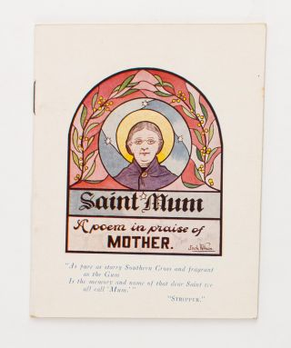 Saint Mum. A Poem in Praise of Mother... Republished from the 'Aussie'. 'STRIPPER', Jock WILSON