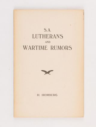 South Australian Lutherans and Wartime Rumours. The Honorable Hermann HOMBURG