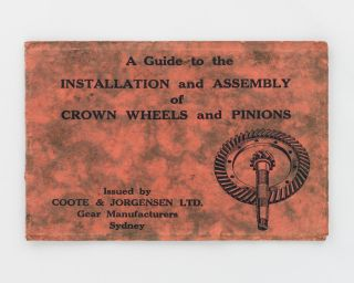 A Guide to the Installation and Assembly of Crown Wheels and Pinions. A Brief Account of Modern...