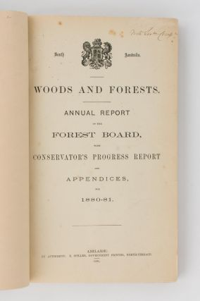 South Australia. Woods and Forests. Annual Report of the Forest Board with Conservator's Progress Report and Appendices for 1880-81. [Bound together with] South Australia. Woods and Forests Department. Annual Progress Report upon State Forest Administration in South Australia for the Year 1881-82; .. 1882-83; .. 1883-84; .. 1885-86; .. 1886-87; .. 1888-89; .. 1889-90; .. 1890-91; .. 1891-92; and .. 1892-93