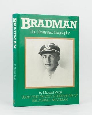 Bradman. The Illustrated Biography .. Using the Private Possessions of Sir Donald Bradman. Don...
