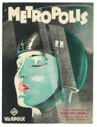 Metropolis. Premier Presentation at Marble Arch Pavilion, W.1. Monday, March 21st [1927]. Special Season. Wardour Films Limited [cover title]. 'Metropolis' Magazine. Depicting Scenes, Story and Incidents in the Making of the World's Greatest Modern Spectacular Film Masterpiece