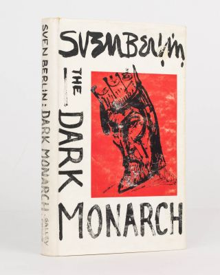 The Dark Monarch. A Portrait from Within. Sven BERLIN