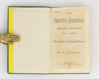 The Amateur Gardener. Second Edition (greatly enlarged) of the Fruit, Flower, and Vegetable Garden