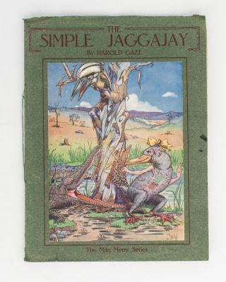 The Simple Jaggajay. Written and pictured by Harold Gaze. Harold GAZE