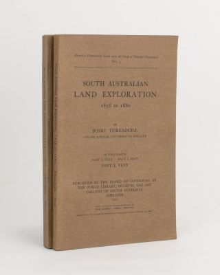 South Australian Land Exploration, 1856 to 1880. Bessie THREADGILL