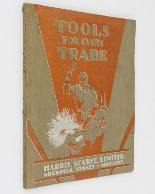 Tools for All Trades .. [Tools for Every Trade. Harris, Scarfe, Limited. Grenfell Street,...