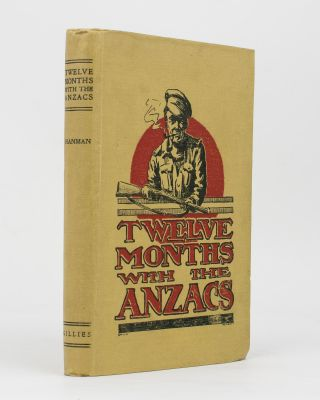 Twelve Months with the 'Anzacs'. Eric Francis HANMAN, 'Haystack'