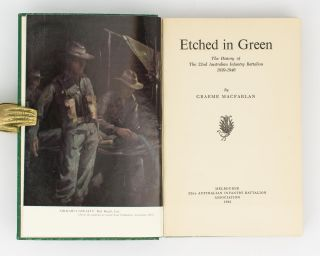 Etched in Green. The History of the 22nd Australian Infantry Battalion, 1939-1946