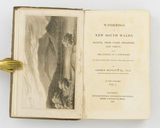 Wanderings in New South Wales, Batavia, Pedir Coast, Singapore, and China; being the Journal of a Naturalist in those Countries, during 1832, 1833, and 1834. George BENNETT.
