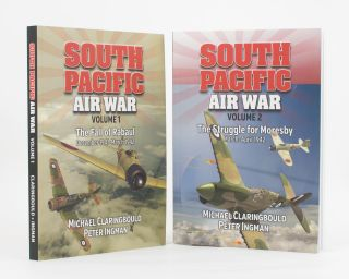 South Pacific Air War. Volume 1: The Fall of Rabaul, December 1941-March 1942. Volume 2: The Struggle for Moresby, March-April 1942. Michael CLARINGBOULD, Peter INGMAN.