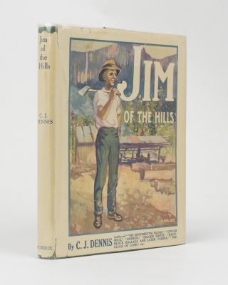 Jim of the Hills. A Story in Rhyme. C. J. DENNIS