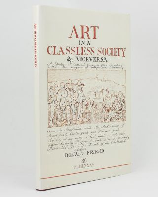 Art in a Classless Society & Vice Versa. A Study of Cultural Eccentricities operating within the...