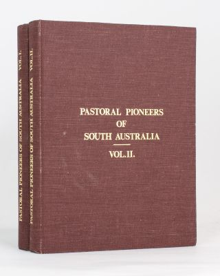 Pastoral Pioneers of South Australia. Reprinted from 'The Stock and Station Journal'. Rodney...