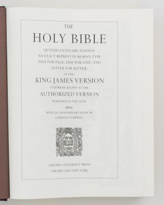 The Holy Bible. Quatercentenary Edition. An exact reprint in Roman type, page for page, line for line, and letter for letter of the King James Version, otherwise known as the Authorized Version, published in the year 1611. With an anniversary essay by Gordon Cambell