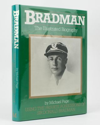 Bradman. The Illustrated Biography .. Using the Private Possessions of Sir Donald Bradman. Cricket, Michael PAGE.