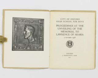 City of Oxford High School for Boys. Proceedings at the Unveiling of the Memorial to Lawrence of Arabia. 3 October 1936
