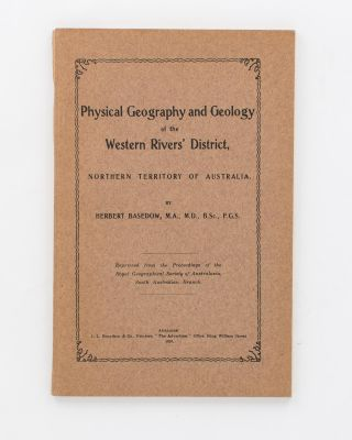 Physical Geography and Geology of Western Rivers' District, Northern Territory of Australia. [An...