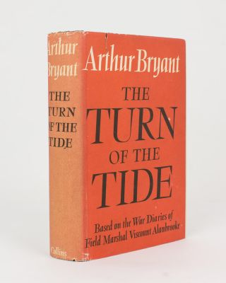 The Turn of the Tide, 1939-1943. A Study based on the Diaries and Autobiographical Notes of Field...