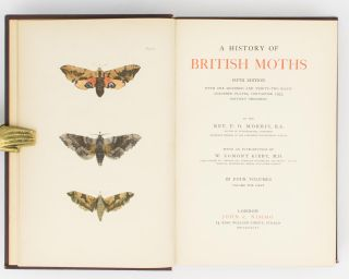A History of British Moths. Fifth Edition. With One Hundred and Thirty-two Hand-coloured Plates,...