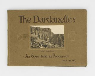 The Dardanelles. An Epic told in Pictures [cover title]. Gallipoli